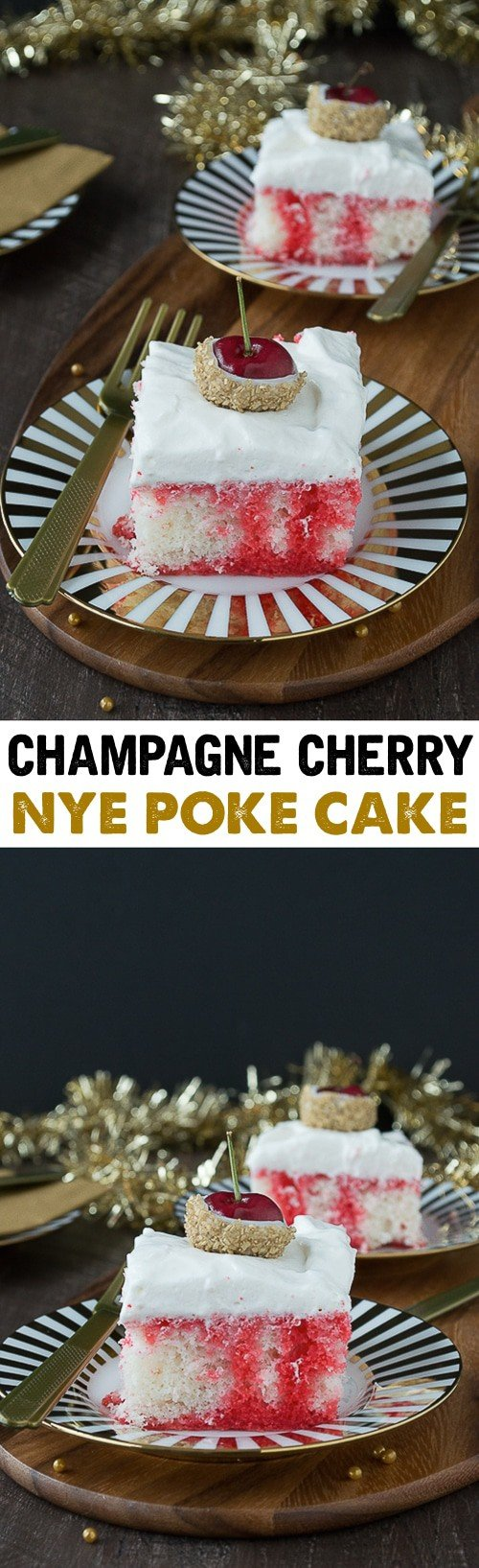 A poke cake infused with champagne and cherry, all topped with white chocolate cherries dipped in gold glitter! This would be perfect for New Year's Eve!