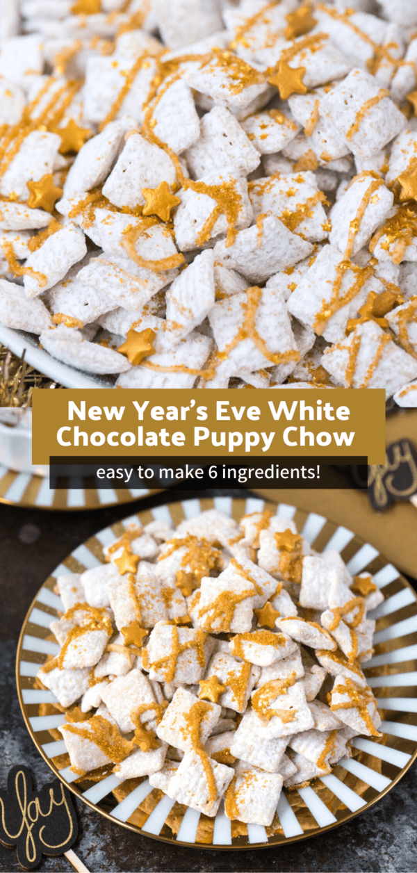 new year's eve white chocolate puppy chow with gold sprinkles and gold stars on a white background collage with text overlay
