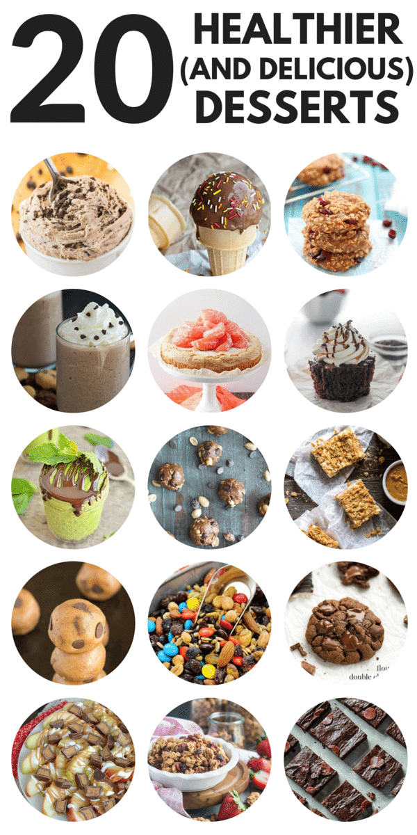 20 healthier dessert recipes that are still delicious and will satisfy any sweet tooth!