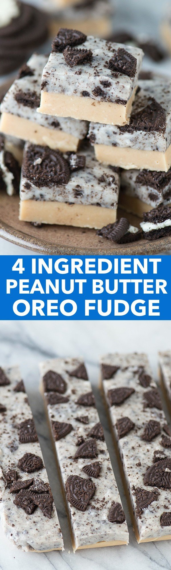 Two layer peanut butter oreo fudge recipe that is only 4 ingredients! This is easiest and BEST fudge recipe!