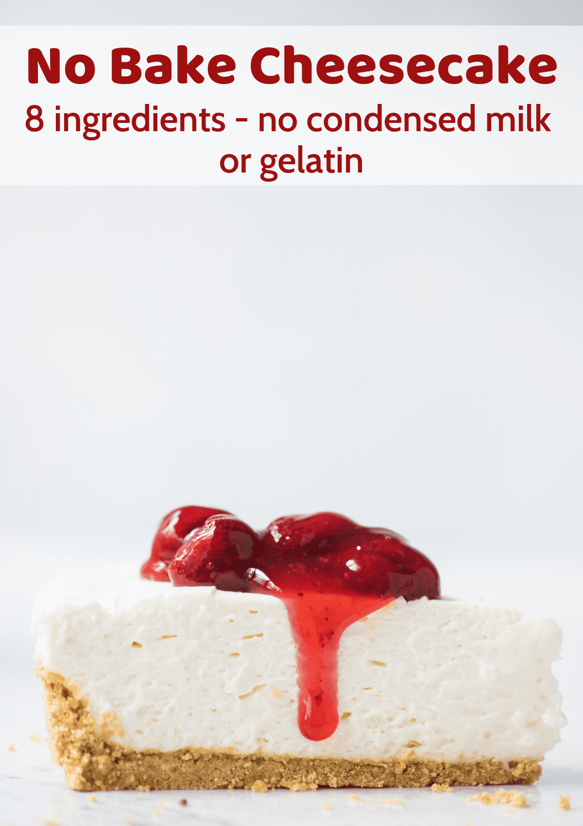 slice of no bake cheesecake with strawberry sauce on white background with text overlay