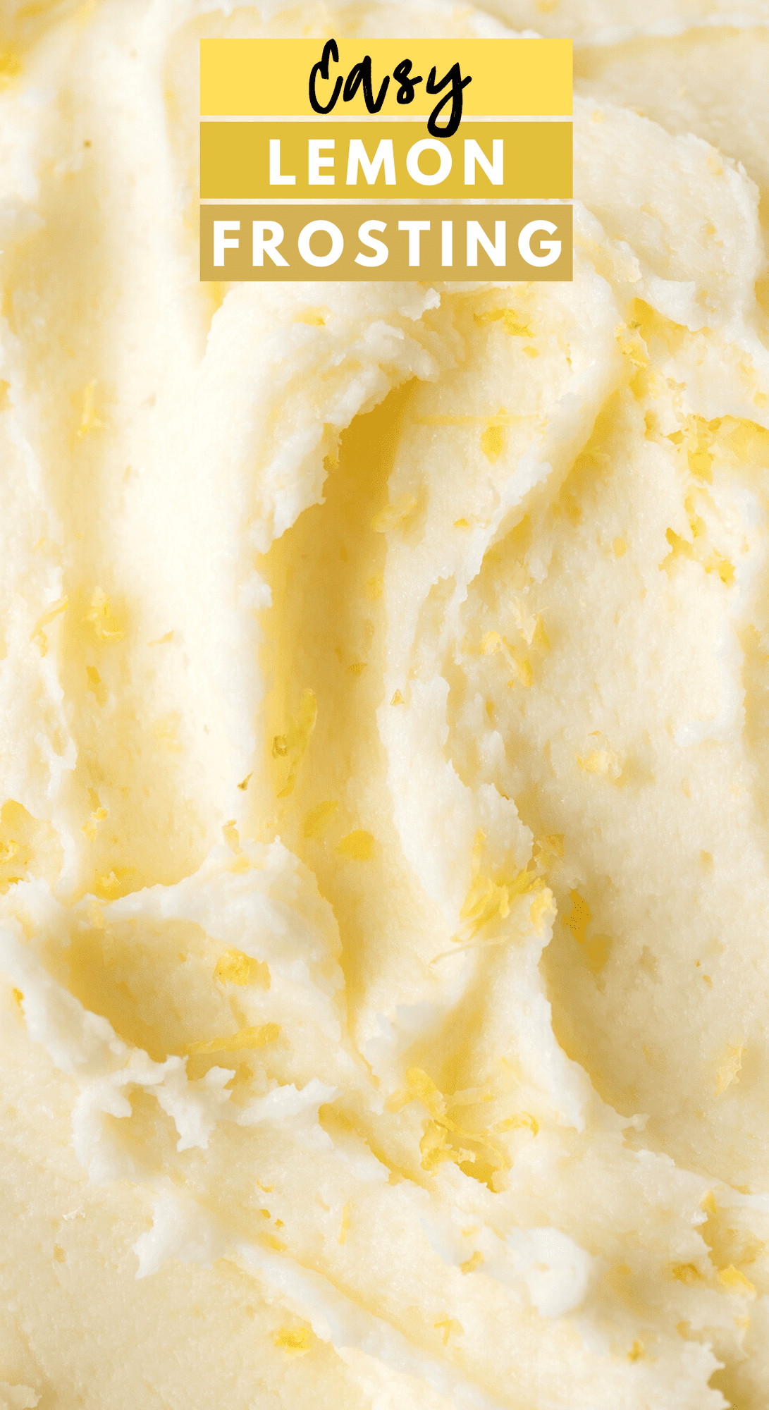 close up of lemon frosting with lemon zest with text overlay